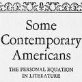 Some Contemporary Americans: The Personal Equation in Literature