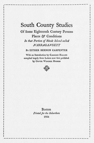 South County Studies of Some Eighteenth Century Persons, Places & Conditions in the Portion of Rhode Island Called Narragansett