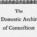 The Early Domestic Architecture of Connecticut