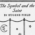The Symbol and the Saint