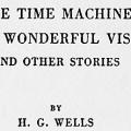 The Time Machine, The Wonderful Visit, and Other Stories