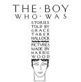 The Boy Who Was