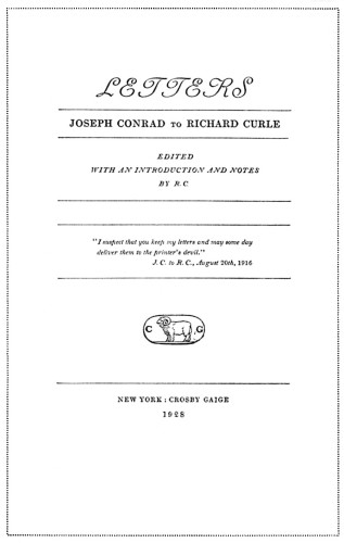 Letters: Joseph Conrad to Richard Curle, Edited with an Introduction and Notes by R.C.