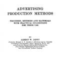 Advertising Production Methods: Processes, Methods, and Materials with Practical Suggestions for Their Use
