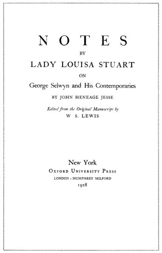 Notes by Lady Louisa Stuart on George Selwyn and His Contemporaries