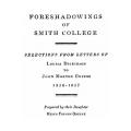 Foreshadowings of Smith College: Selections from Letters of Louisa Dickinson to John Morton Greene 1856–1857, Prepared by Their Daughter Helen French Greene