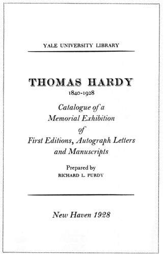 Thomas Hardy 1840–1928: Catalogue of a Memorial Exhibition of First Editions, Autograph Letters and Manuscripts