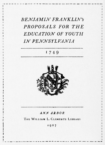 Benjamin Franklin's Proposals for the Education of Youth in Pennsylvania