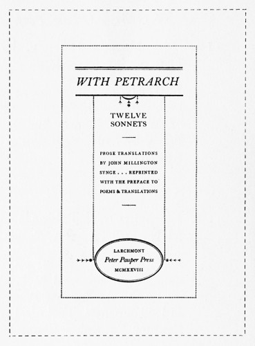 With Petrarch: Twelve Sonnets, Prose Translations by John M. Synge