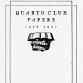 Quarto Club Papers