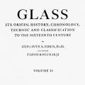 Glass: Its Origin, History, Chronology, Technic and Classification to the Sixteenth Century