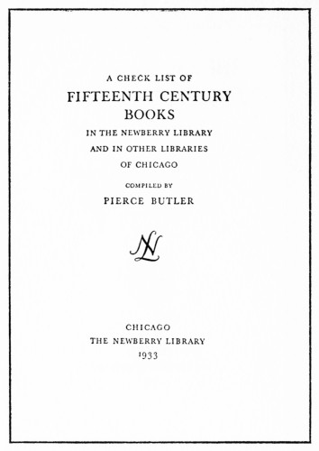 A Check List of Fifteenth Century Books in the Newberry Library and in Other Libraries of Chicago