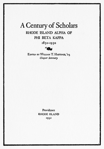 A Century of Scholars: Rhode Island Alpha of Phi Beta Kappa 1830–1930