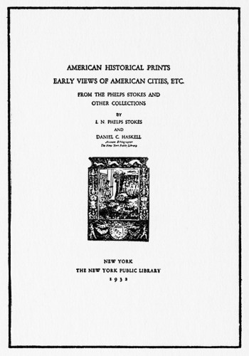 American Historical Prints: Early Views of American Cities Etc., from the Phelps Stokes and Other Collections