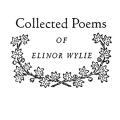 Collected Poems of Elinor Wylie