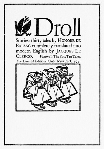 Droll Stories: Thirty Tales by Honoré de Balzac, Completely Translated into Modern English by Jacques Le Clercq
