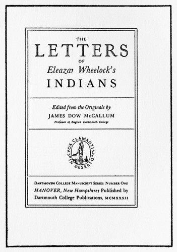 The Letters of Eleazar Wheelock's Indians, Dartmouth College Manuscript Series, Number 1