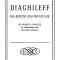 Diaghileff, His Artistic and Private Life, By Arnold L. Haskell in Collaboration with Walter Nouvel
