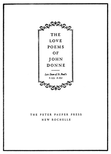 Love Poems of John Donne, Late Dean of St. Paul's, b. 1573, d. 1631