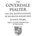 The Coverdale Psalter, and the Quatrocentenary of the Printed English Bible, with a facsimile reproduction of the Psalter