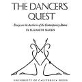 The Dancer's Quest, Essays on the Aesthetic of the Contemporary Dance
