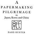 A Papermaking Pilgrimage to Japan, Korea and China