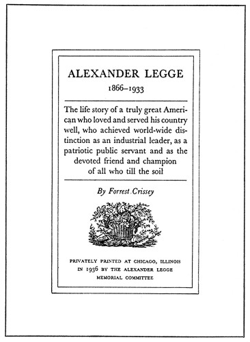 Alexander Legge 1866–1933, The Life Story of a Truly Great American