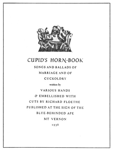 Cupid's Horn Book, Songs and Ballads of Marriage and Cuckoldry