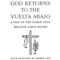 God Returns to the Vuelta Abajo, A Tale of the Cuban Vega