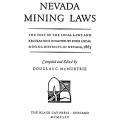 Nevada Mining Laws, the text of the local laws and regulations enacted by four local mining districts in Nevada, 1863
