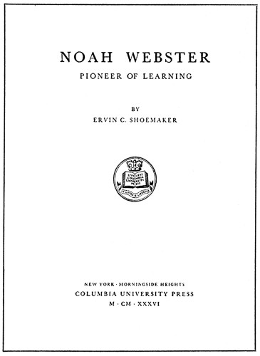 Noah Webster: Pioneer of Learning