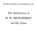 The Architecture of H.H. Richardson and his Times