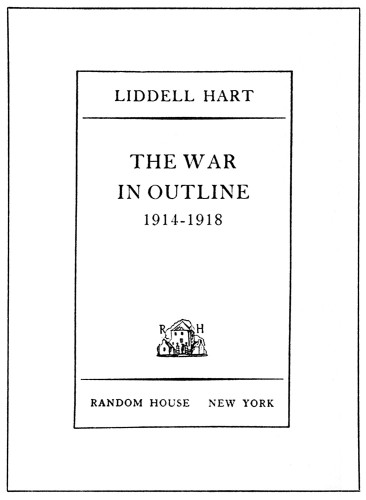 The War in Outline, 1914–1918, A Complete History of the World War in 285 pages