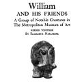 William and his Friends, A Group of Notable Creatures in The Metropolitan Museum of Art