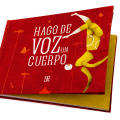 Hago de voz un cuerpo (Voices From the Body)