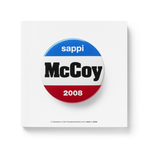 McCoy 2008: A Celebration of the Presidential Button from 1840 to 2008