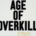 The Age of Overkill