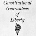 The Development of Constitutional Guarantees of Liberty