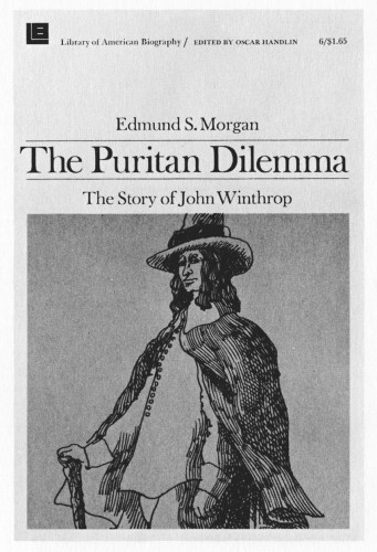 The Puritan Dilemma: The Story of John Winthrop