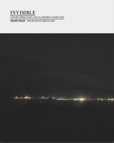Invisible: Covert Operations and Classified Landscapes