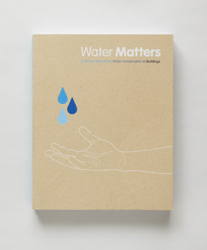 Water Matters: A Design Manual for Water Conservation in Buildings