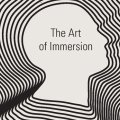 The Art of Immersion