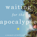 Waiting for the Apocalypse