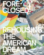 The Buell Hypothesis / Foreclosed: Rehousing the American