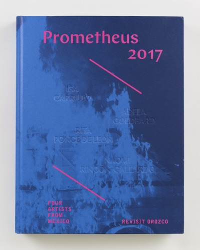 Prometheus 2017: Four Artists from Mexico Revisit Orozco