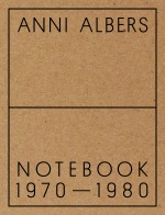 Anni Albers: Notebook 1970–1980